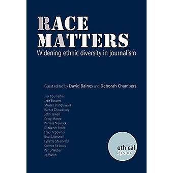 Race Matters Widening Ethnic Diversity in Journalism by Baines & David