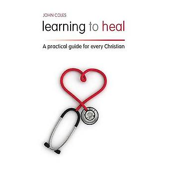 Learning to Heal by Coles & John