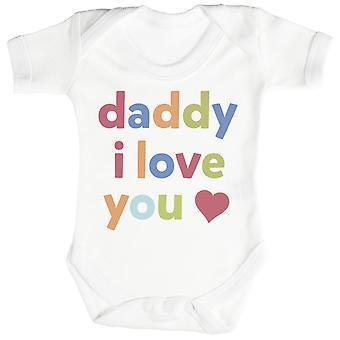 Daddy, I Love You Baby Bodysuit / Babygrow