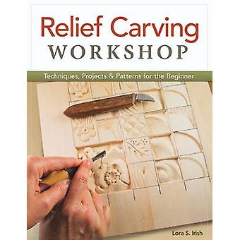 Relief Carving Workshop by Lora Irish