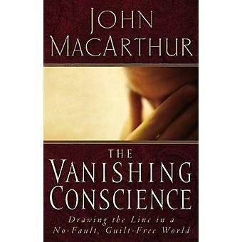 The Vanishing Conscience by John F. MacArthur