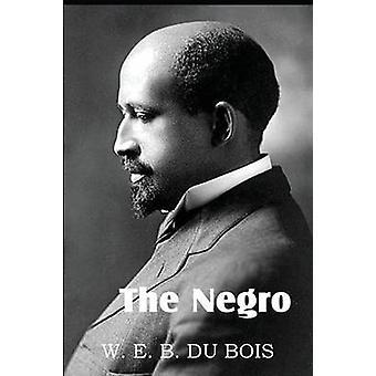 The Negro by Du Bois & W. E. B.