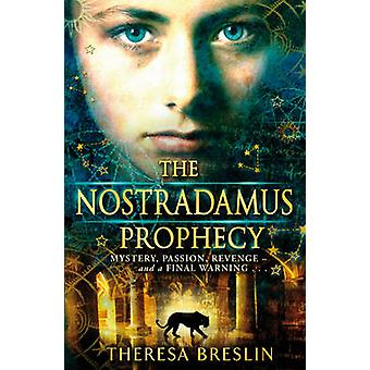 The Nostradamus Prophecy by Breslin & Theresa