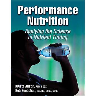 Performance Nutrition by Krista G. AustinBob Seebohar