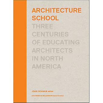 Architecture School by Edited by Joan Ockman