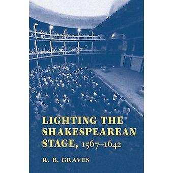 Iluminação de palco shakespeariano - 1567-1642 por R.B. Graves - 9780809