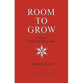 Room to Grow A Study of ParentChild Relationships by Davis & Carroll