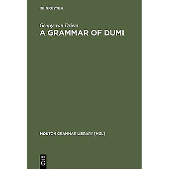 A Grammar of Dumi by Driem & George van