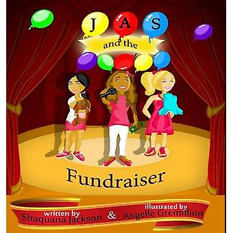 JAS and the Fundraiser by Jackson & Shaquana N