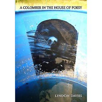 A Colomber in the House of Poesy by Davies & Lyndon