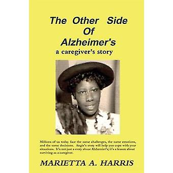 The Other Side of Alzheimers a caregivers story by Harris & Marietta