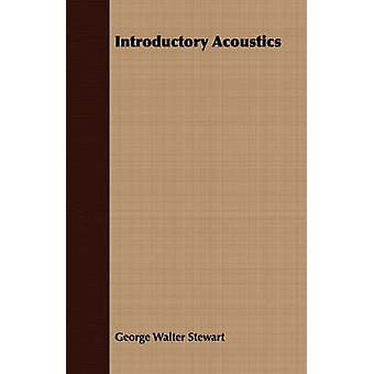 Introductory Acoustics by Stewart & George Walter