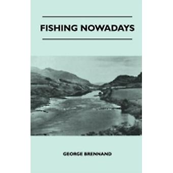 Fishing Nowadays by Brennand & George