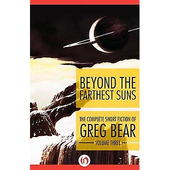Beyond the Farthest Suns by Bear & Greg