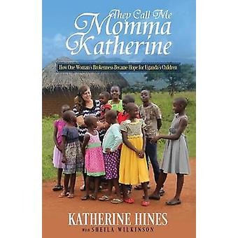 They Call Me Momma Katherine by Hines & Katherine