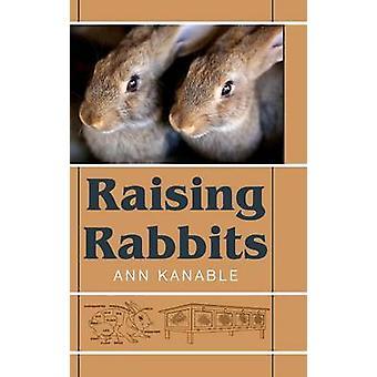 Raising Rabbits by Kanable & Ann