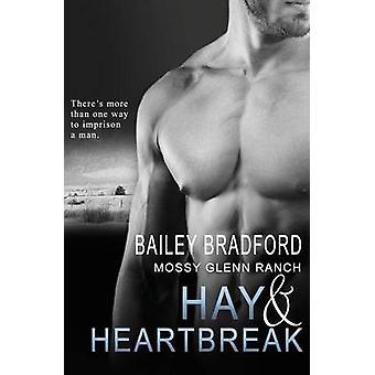 Mossy Glenn Ranch Hay and Heartbreak by Bradford & Bailey