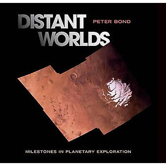 Distant Worlds  Milestones in Planetary Exploration by Bond & Peter