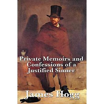 Private Memoirs and Confessions of a Justified Sinner by Hogg & James