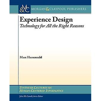 Experience Design Technology for All the Right Reasons by Hassenzahl & Marc