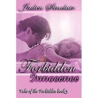 Forbidden Innocence Tales of the Forbidden Book 3 by Sinclair & Jaden