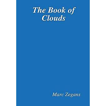 The Book of Clouds by Zegans & Marc
