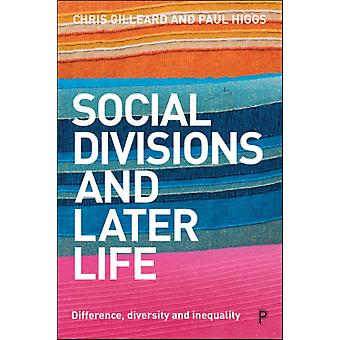 Social Divisions and Later Life by Chris Gilleard