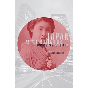 Japan op het Millennium - Toetreding tot verleden en toekomst door David W. Edgingto