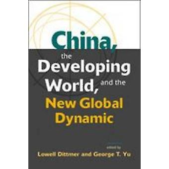 China - the Developing World - and the New Global Dynamic by Lowell D
