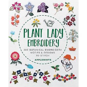 Plant Lady Embroidery - 300 motifs botaniques de broderie et Conceptions