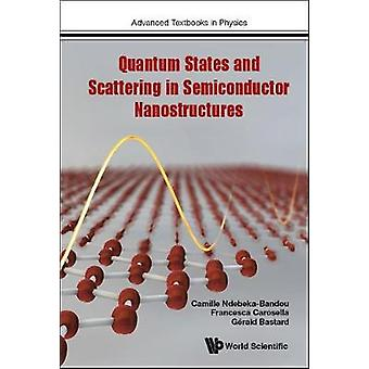 Quantum States And Scattering In Semiconductor Nanostructures by Gera