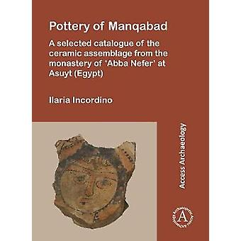 Pottery of Manqabad - A Selected Catalogue of the Ceramic Assemblage f