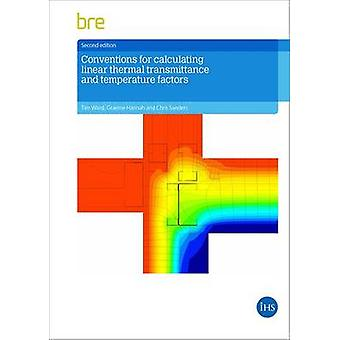 Conventions for Calculating Linear Thermal Transmittance and Temperat