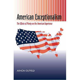 American Exceptionalism - The Effects of Plenty on the American Experi