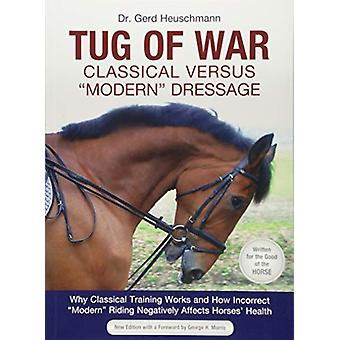 Tug of War - Classical Versus 'Modern' Dressage - Why Classic Training