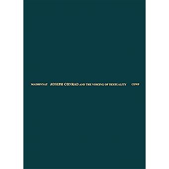 Joseph Conrad and the Voicing of Textuality by Claude Maisonnat - 978