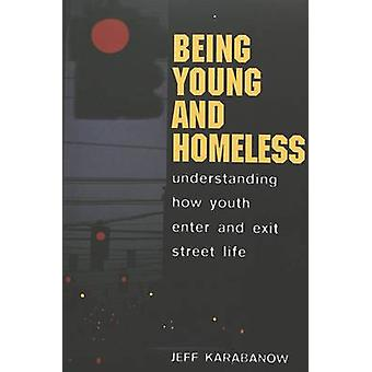 Being Young and Homeless - Understanding How Youth Enter and Exit Stre