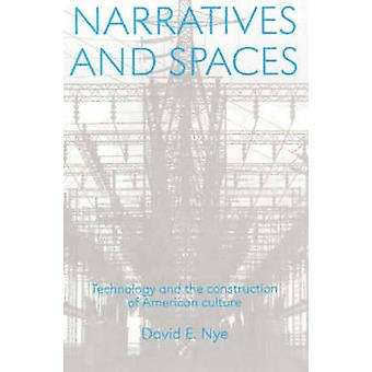 Narratives and Spaces - Technology and the Construction of American Cu