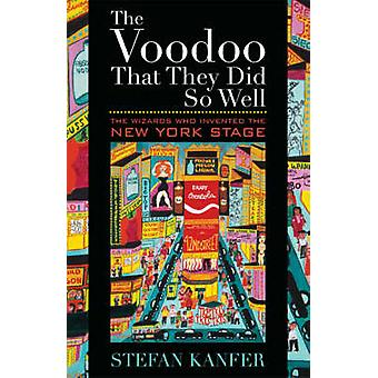 The Voodoo That They Did So Well - The Wizards Who Invented the New Yo