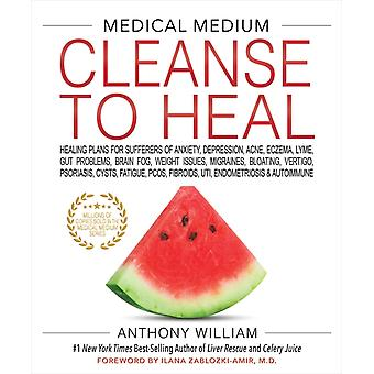 MEDICAL MEDIUM CLEANSE TO HEAL by Anthony William