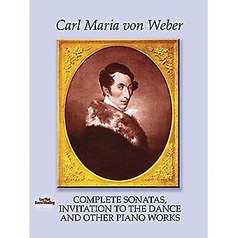 Complete Sonatas, Invitation to the Dance and Other Piano Works (Dover Piano and Keyboard Editions)