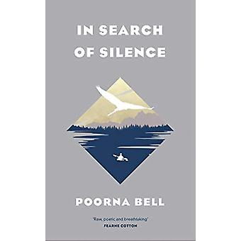 In Search of Silence by Poorna Bell - 9781471169212 Book