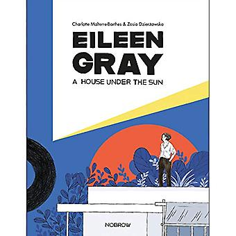A Eileen Gray - A House Under the Sun by Charlotte Malterre-Barthes -