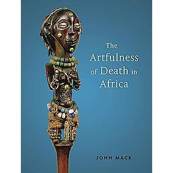 Die Kunstdesfertigkeit des Todes in Afrika von John Mack - 9781789141238 Buch