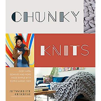 Chunky Knits - Cozy Hats - Scarves and More Made Simple with Extra-Lar