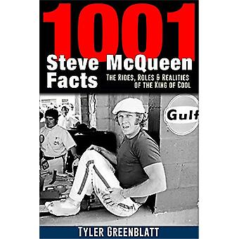 1001 Steve McQueen Facts - The Rides - Roles and Realities of the King