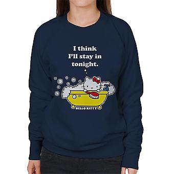 Hallo Kitty Badezeit ich denke ill Aufenthalt in Tonight Frauen's Sweatshirt