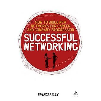 Successful Networking - How to Build New Networks for Career and Compa