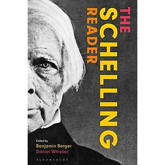 The Schelling Reader by Edited by Daniel Whistler & Edited by Benjamin Berger