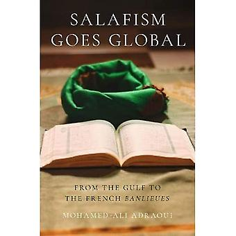 Salafism Goes Global: From the Gulf to the French Banlieues (Religion and Global Politics Series)